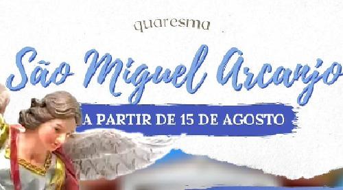 Solenidade da Assunção marca início da Quaresma de São Miguel Arcanjo