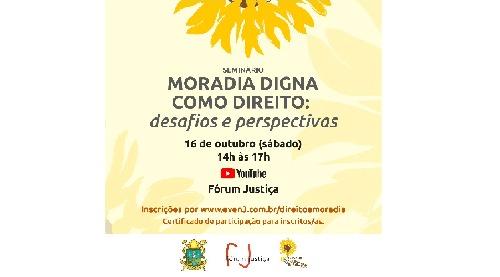 Estão abertas as inscrições para o Seminário Moradia Digna como direito: Perspectivas e desafios